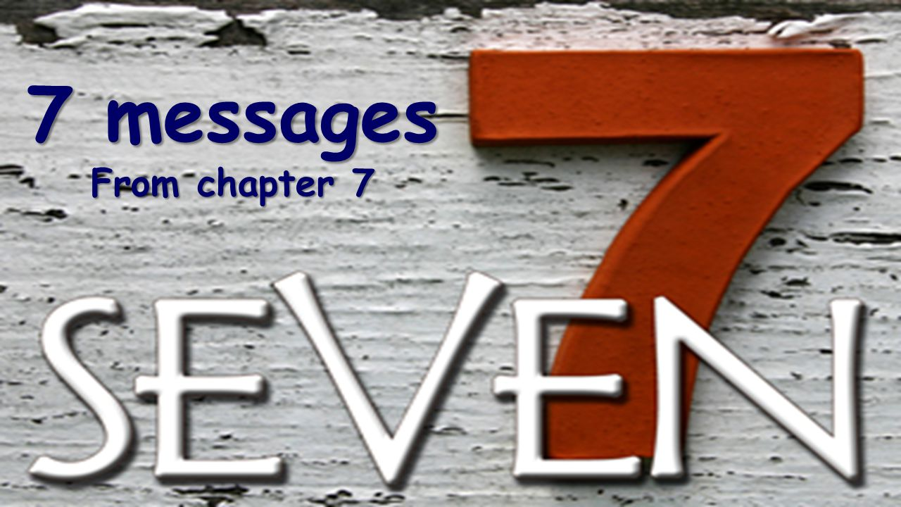 7 messages From chapter 7