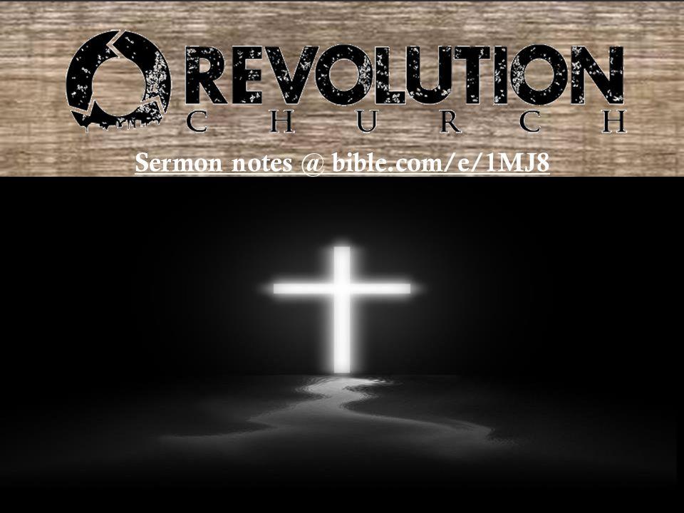Sermon notes @ bible.com/e/1MJ8