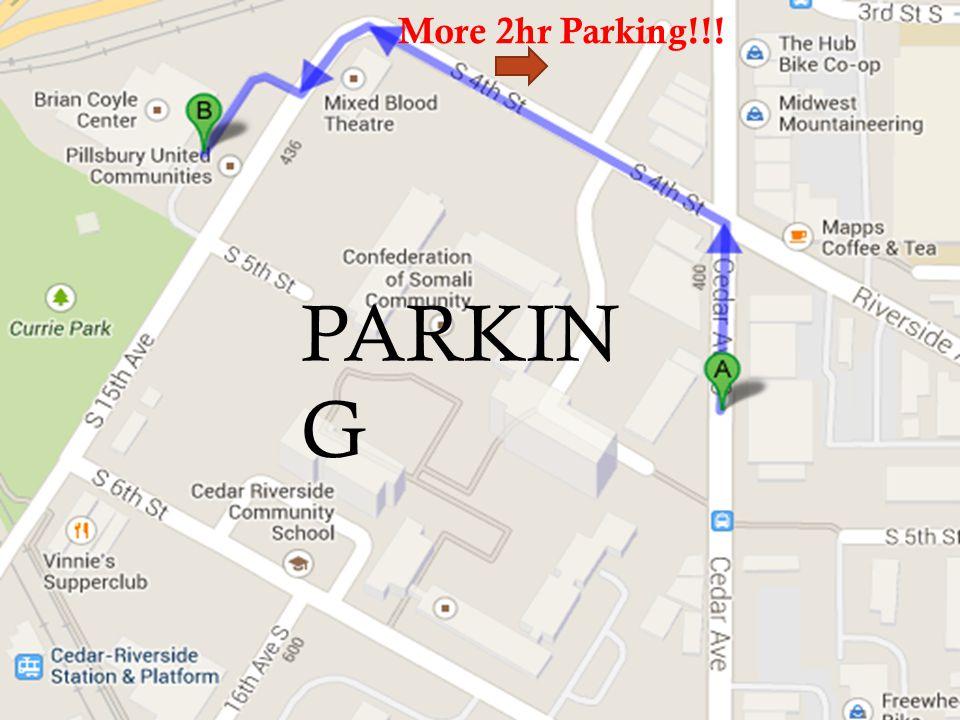 Free Parking in Community Center lot Cedar Cultura l Center Riverside Plaza Mixed Blood PARKIN G More 2hr Parking!!!