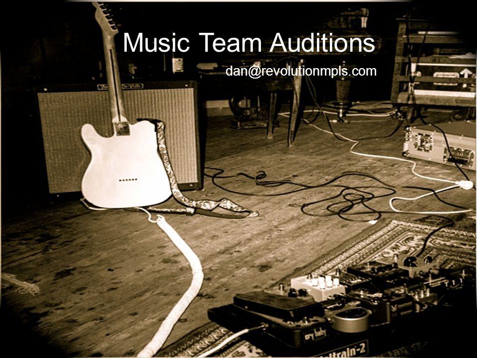 Music Team Auditions dan@revolutionmpls.com