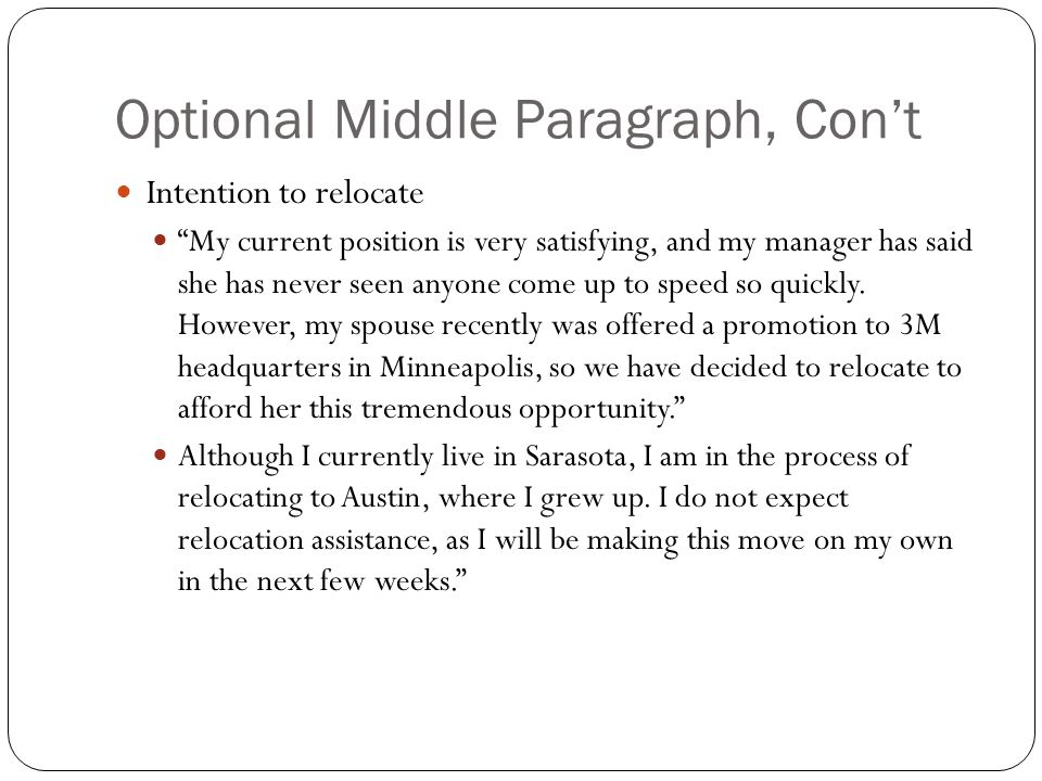 """Optional Middle Paragraph, Con't Intention to relocate """"My current position is very satisfying, and my manager has said she has never seen anyone come"""