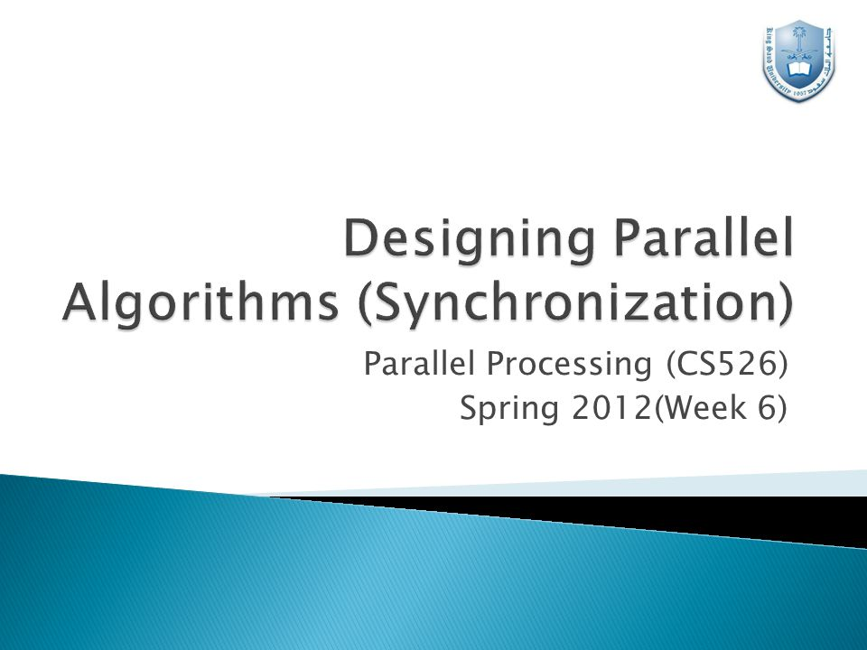  A parallel algorithm is a group of partitioned tasks that work with each other to solve a large problem.
