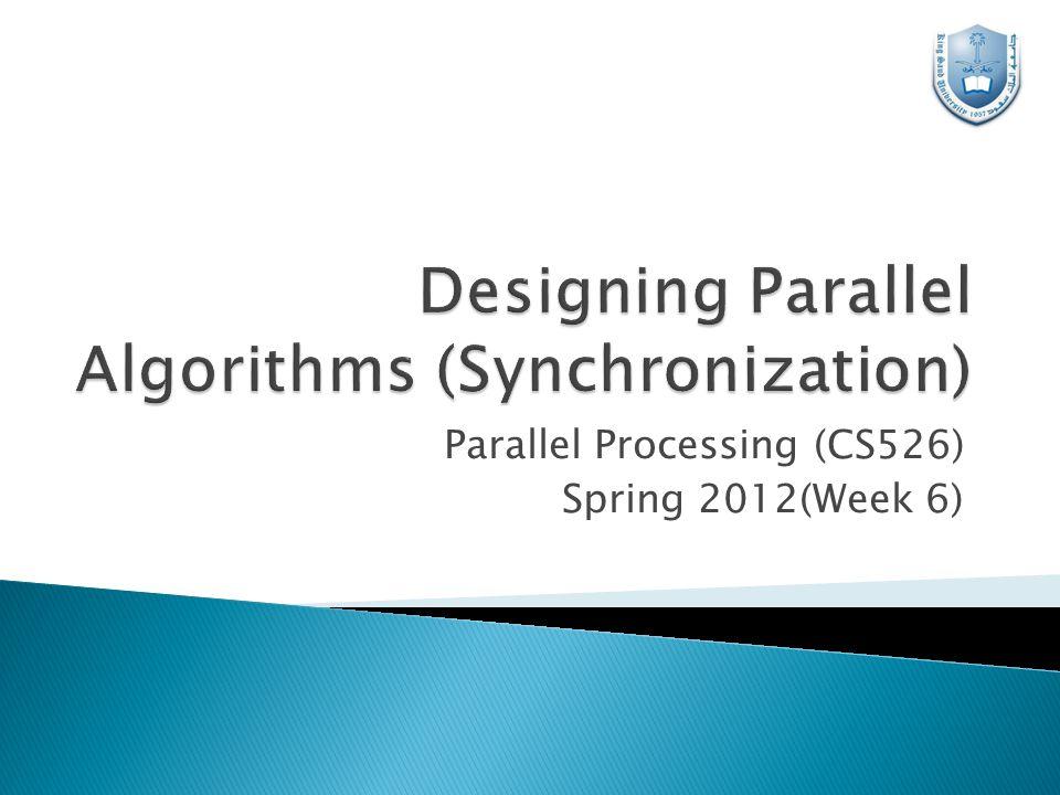 Parallel Processing (CS526) Spring 2012(Week 6)