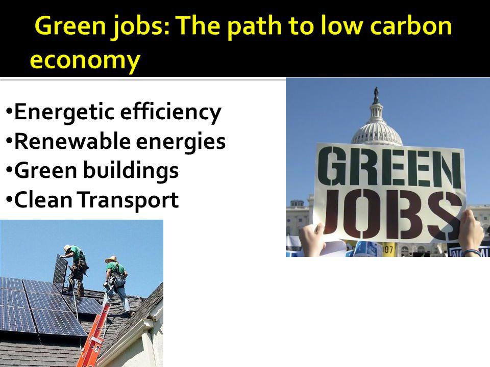 Energetic efficiency Renewable energies Green buildings Clean Transport