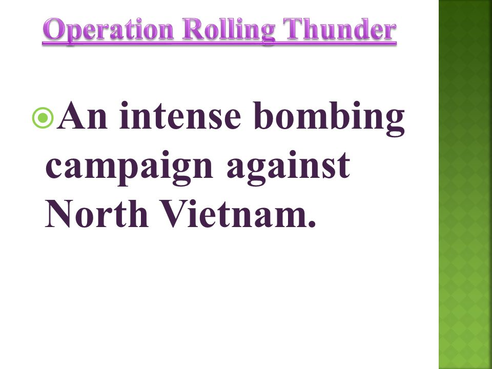  An intense bombing campaign against North Vietnam.
