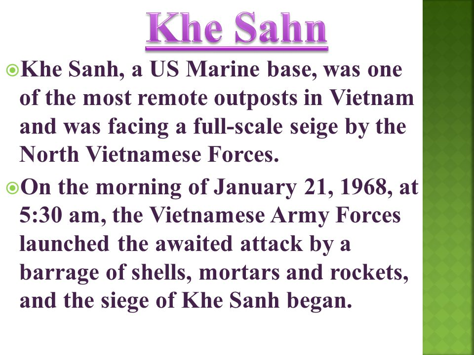  Khe Sanh, a US Marine base, was one of the most remote outposts in Vietnam and was facing a full-scale seige by the North Vietnamese Forces.  On th