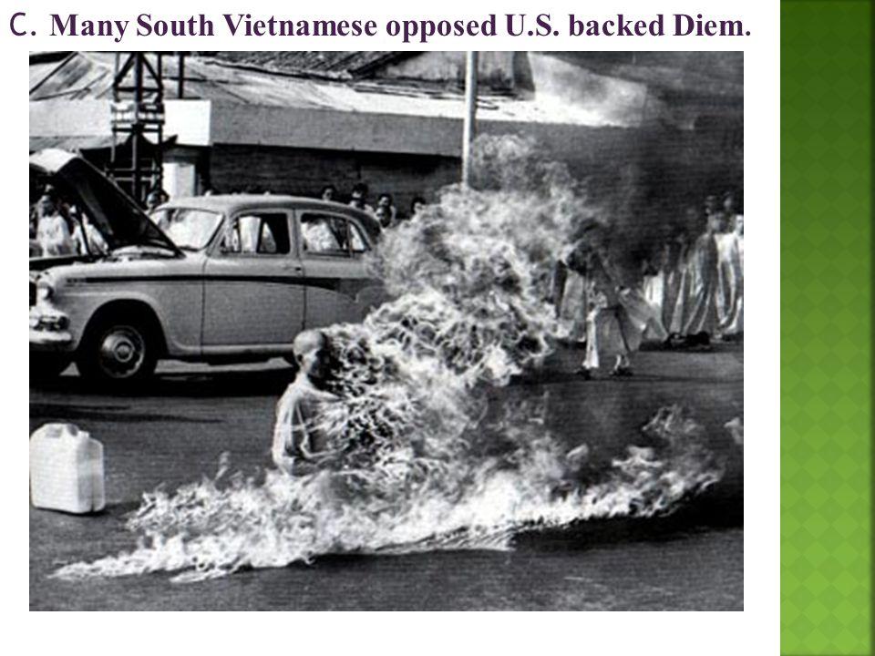 C. Many South Vietnamese opposed U.S. backed Diem.