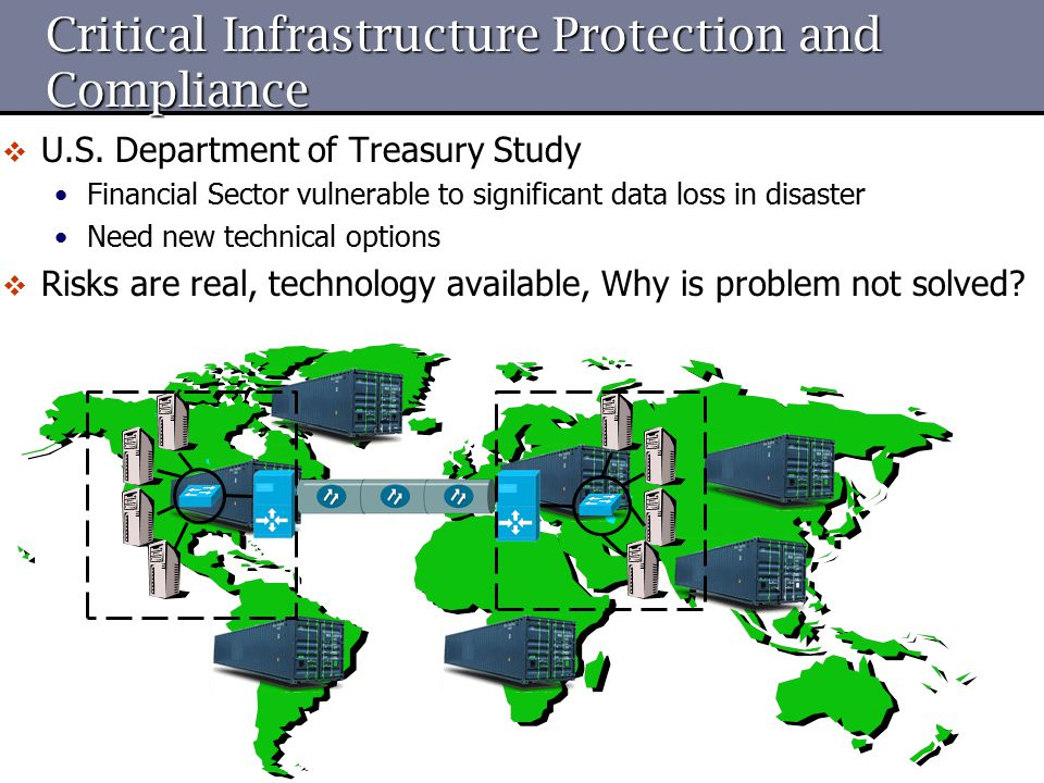 Critical Infrastructure Protection and Compliance  U.S. Department of Treasury Study Financial Sector vulnerable to significant data loss in disaster