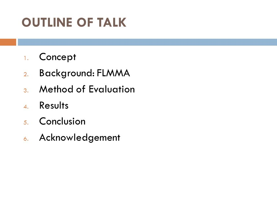 OUTLINE OF TALK 1. Concept 2. Background: FLMMA 3.