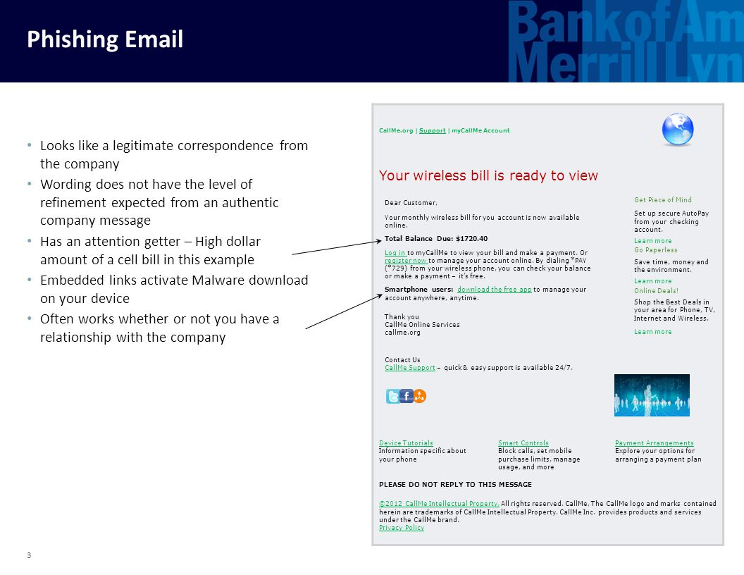 Phishing Email 3 Looks like a legitimate correspondence from the company Wording does not have the level of refinement expected from an authentic comp