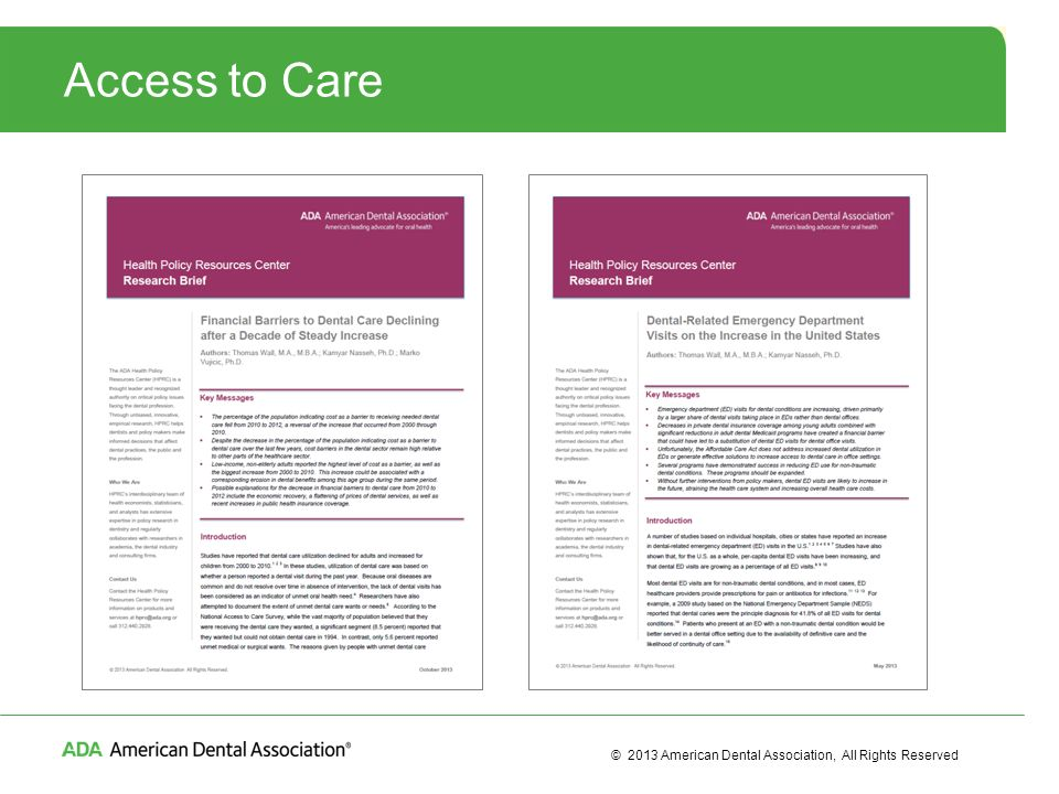 © 2013 American Dental Association, All Rights Reserved Access to Care