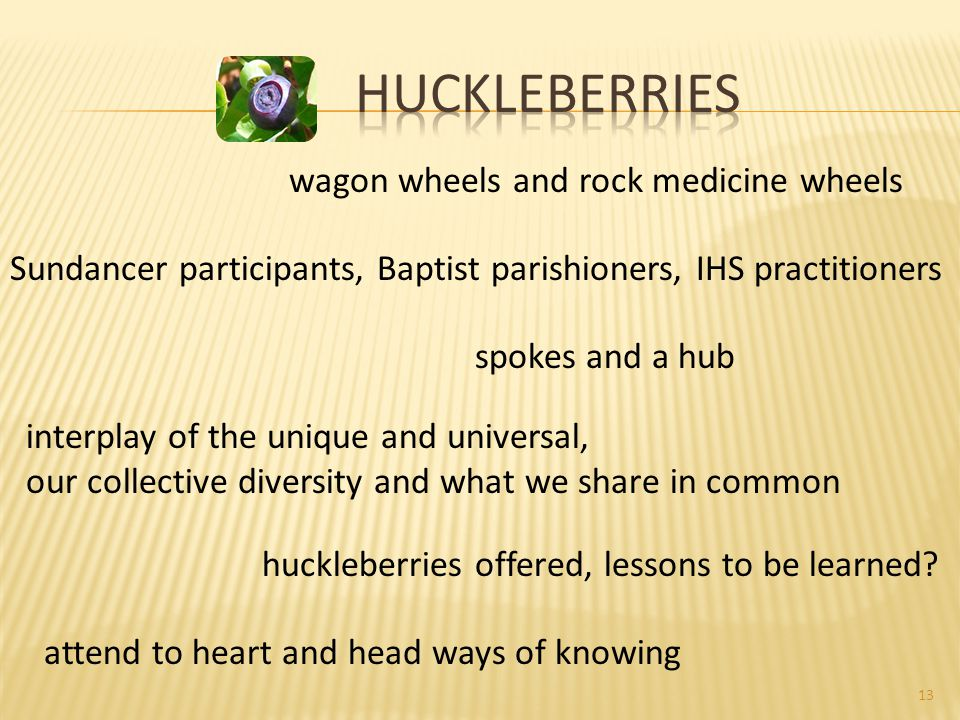13 wagon wheels and rock medicine wheels Sundancer participants, Baptist parishioners, IHS practitioners spokes and a hub huckleberries offered, lessons to be learned.