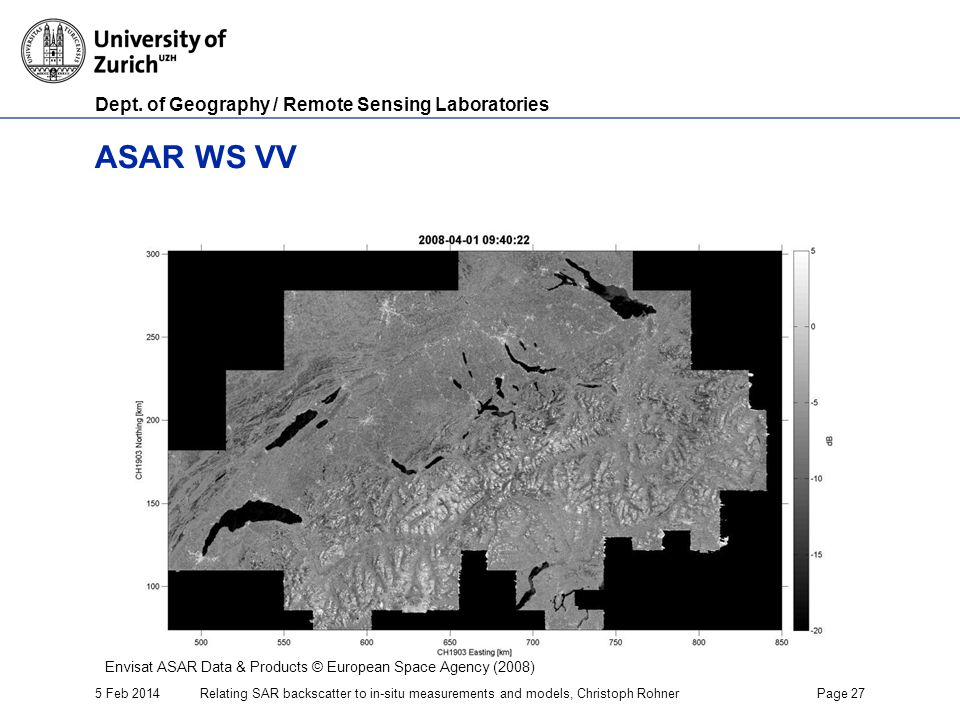 Dept. of Geography / Remote Sensing Laboratories 5 Feb 2014Relating SAR backscatter to in-situ measurements and models, Christoph RohnerPage 27 ASAR W