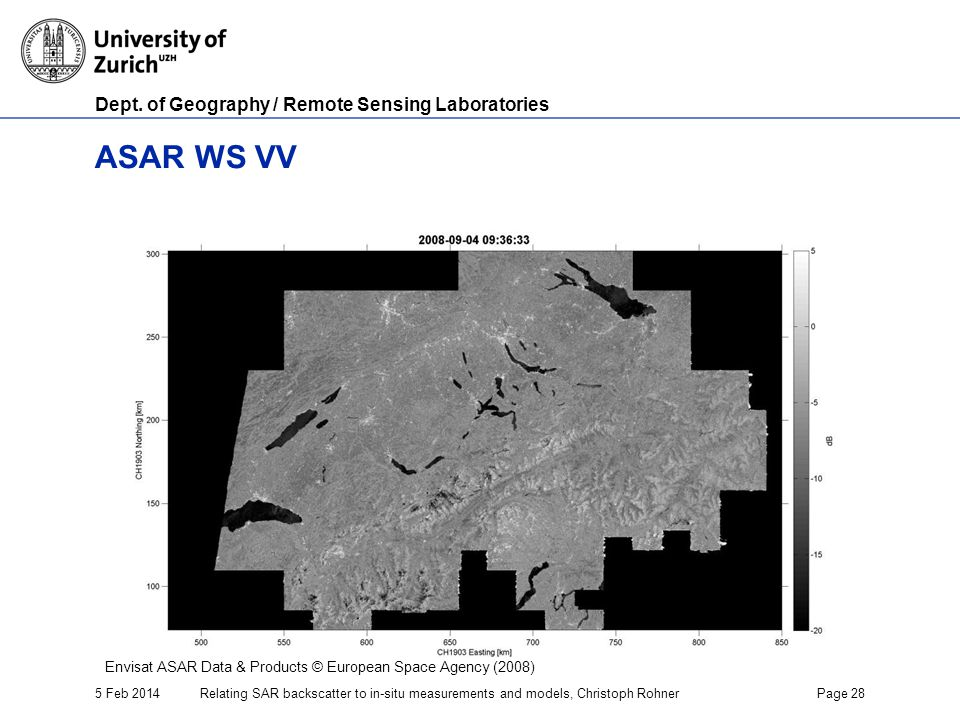 Dept. of Geography / Remote Sensing Laboratories 5 Feb 2014Relating SAR backscatter to in-situ measurements and models, Christoph RohnerPage 28 ASAR W