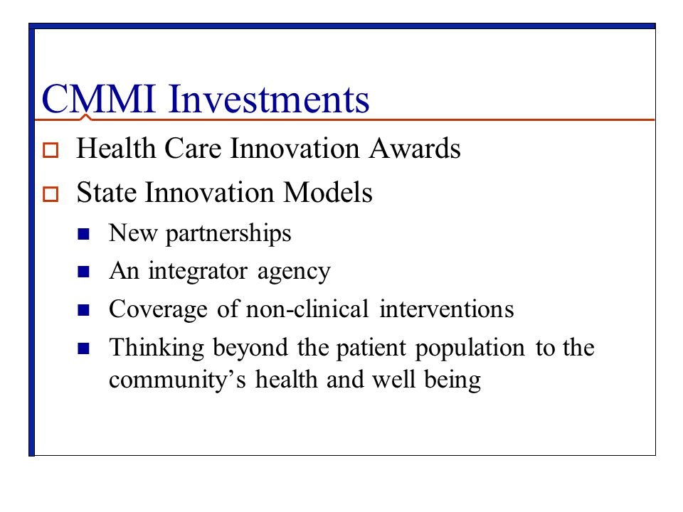 SIM: Minnesota Accountable Health Model  Expands patient-centered, team-based care through service delivery and payment models that support integration of medical care, behavioral health, long-term care and community prevention services… establishment of up to 15 Accountable Communities for Health to develop and test strategies for creating healthy futures for patients and community members.