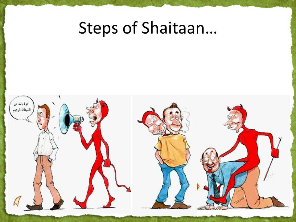Steps of Shaitaan…