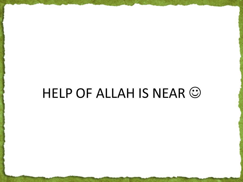 HELP OF ALLAH IS NEAR