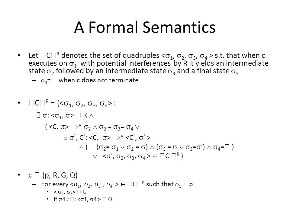 A Formal Semantics Let  C  R denotes the set of quadruples s.t.
