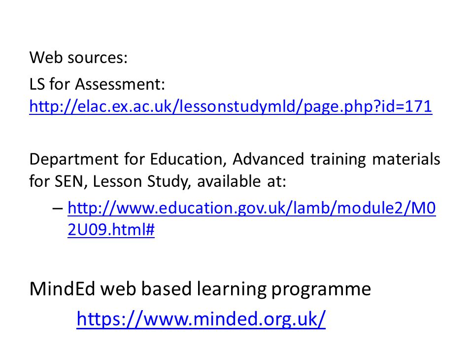 Web sources: LS for Assessment: http://elac.ex.ac.uk/lessonstudymld/page.php?id=171 http://elac.ex.ac.uk/lessonstudymld/page.php?id=171 Department for