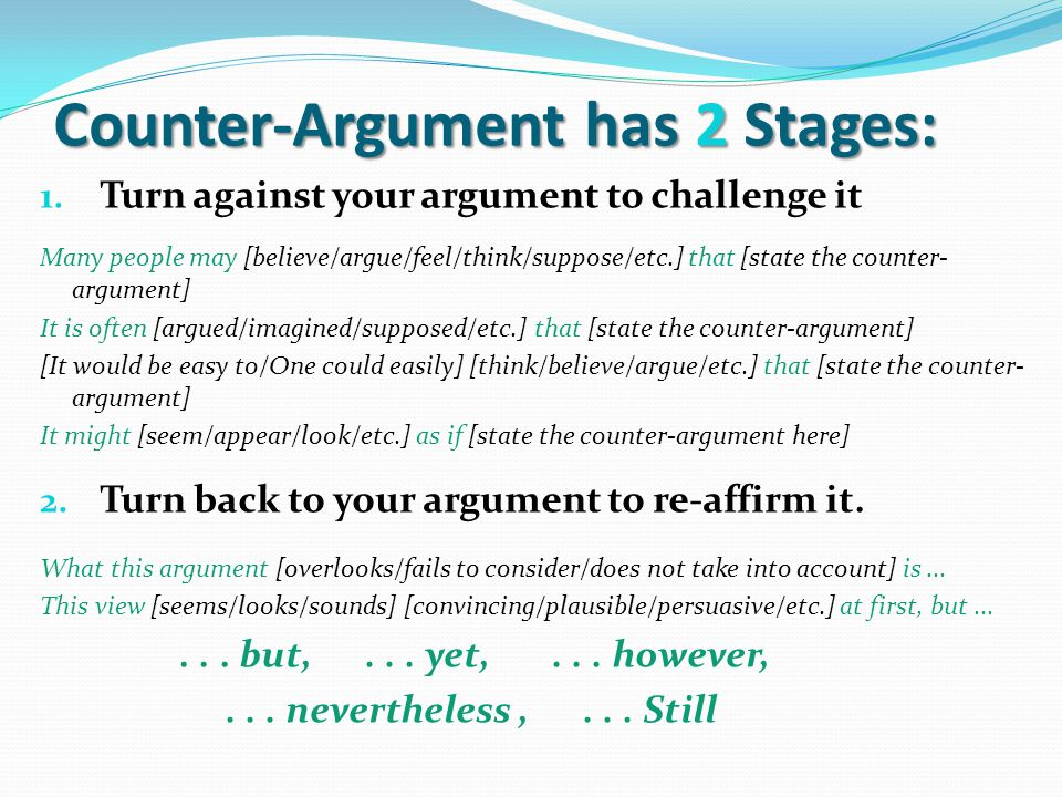 Counter-Argument has 2 Stages: 1.
