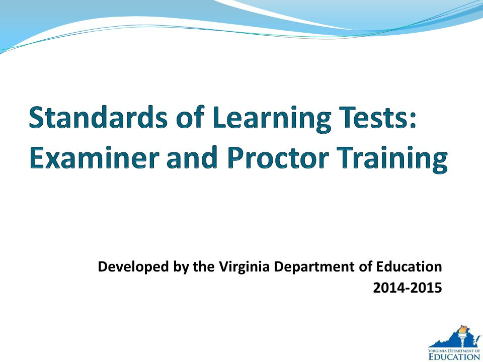 Training for Examiners 2014-2015 42 Extended Testing SOL tests are untimed but must be completed within one school day.