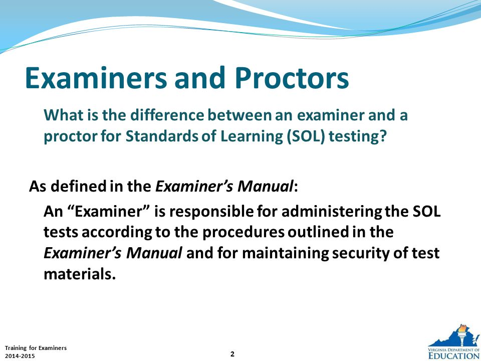 Training for Examiners 2014-2015 23 Examiners' Responsibilities and Activities: During SOL Testing
