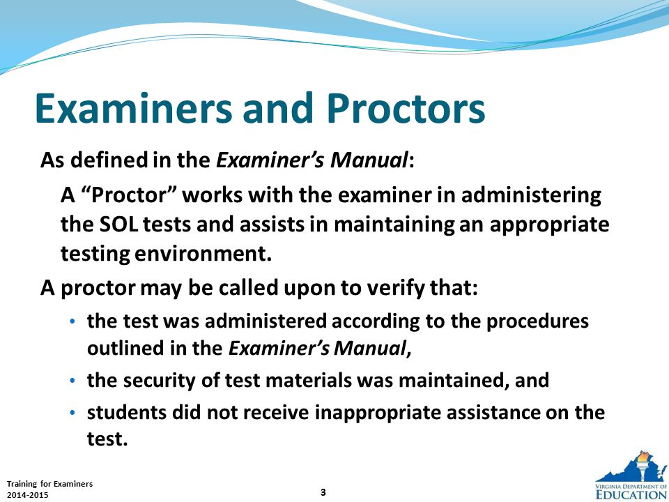 Training for Examiners 2014-2015 34 Irregularities Examples of irregularities are included in the Examiner's Manuals.