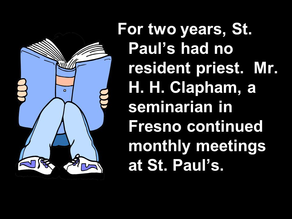 For two years, St. Paul's had no resident priest.