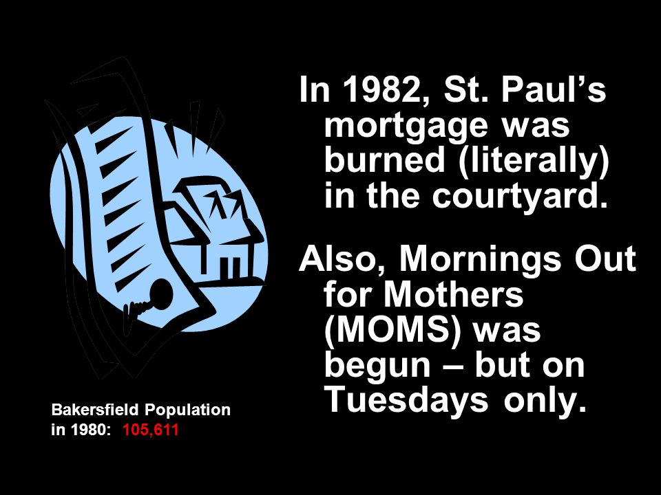 In 1982, St. Paul's mortgage was burned (literally) in the courtyard.