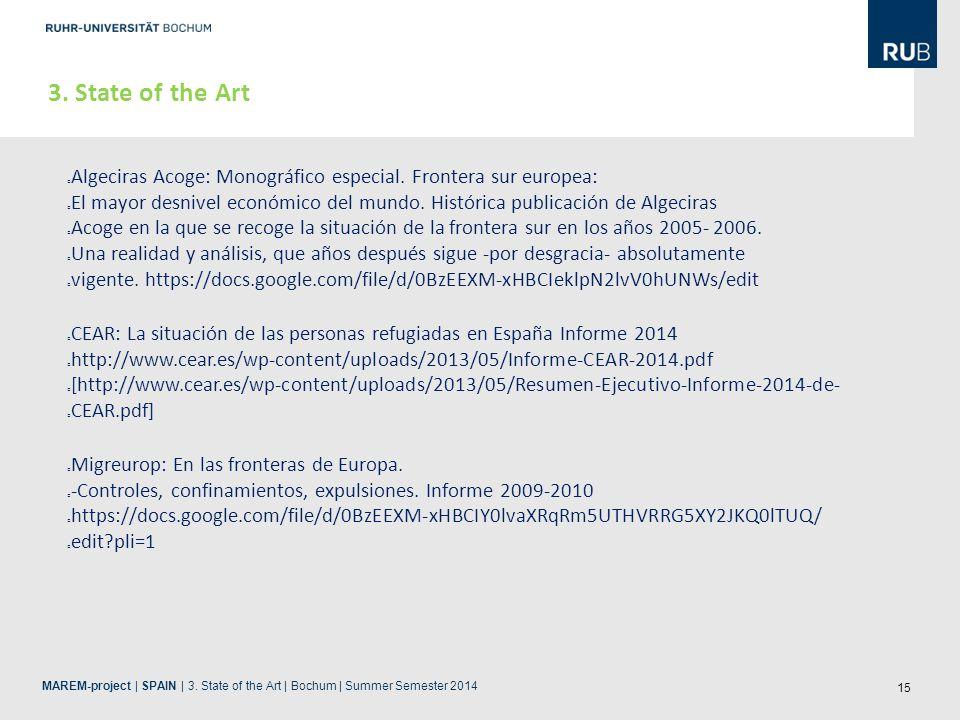 15 3. State of the Art Algeciras Acoge: Monográfico especial. Frontera sur europea: El mayor desnivel económico del mundo. Histórica publicación de Al