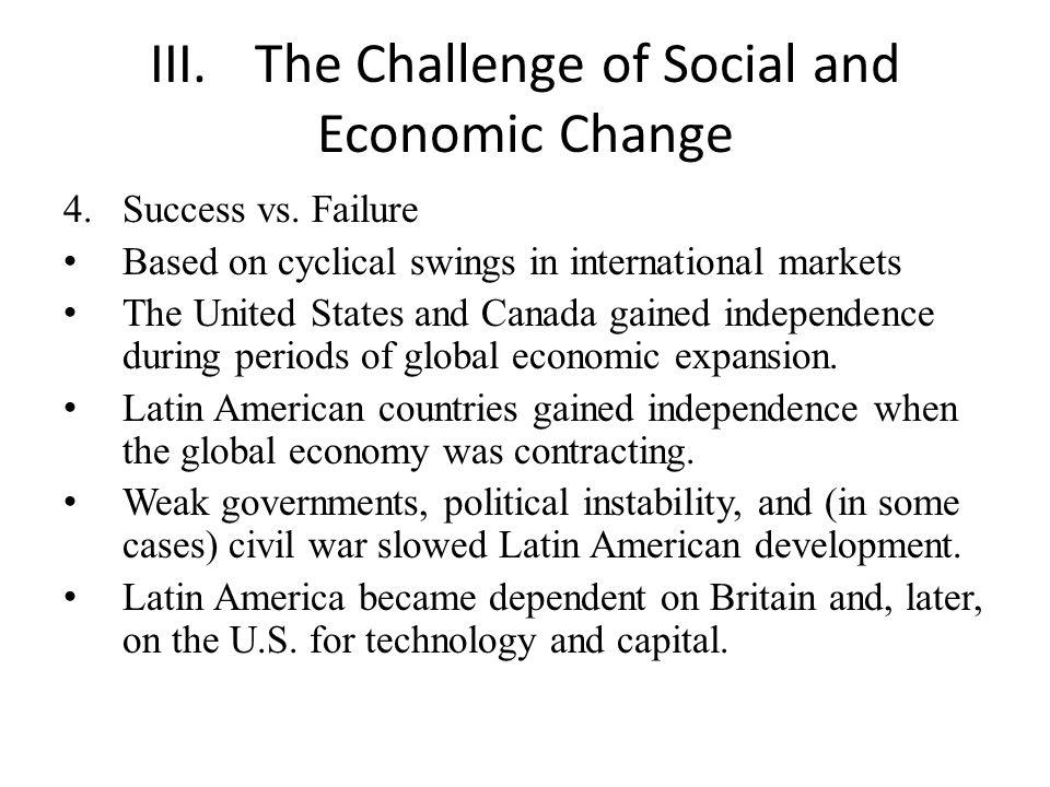 III.The Challenge of Social and Economic Change 4.Success vs.
