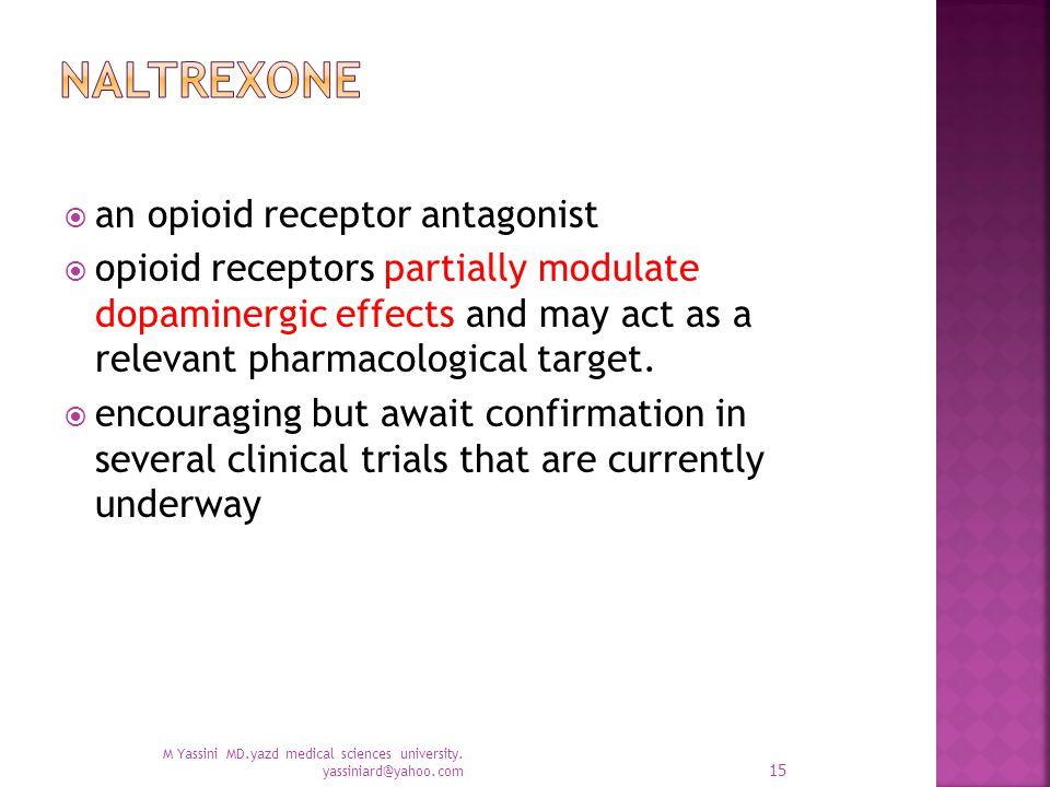  an opioid receptor antagonist  opioid receptors partially modulate dopaminergic effects and may act as a relevant pharmacological target.
