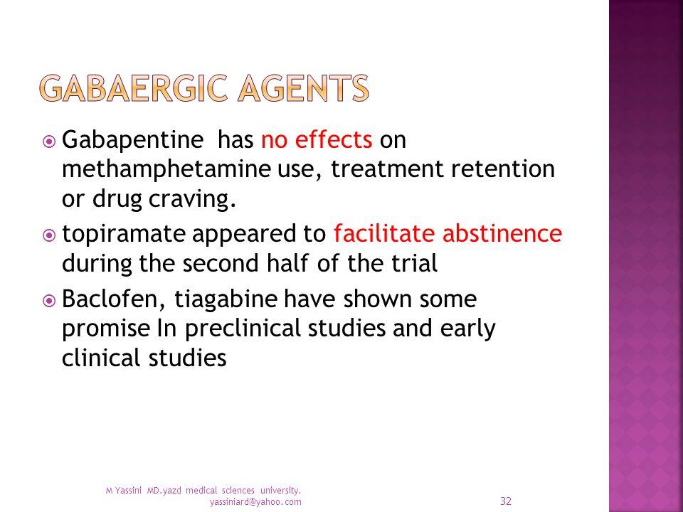  Gabapentine has no effects on methamphetamine use, treatment retention or drug craving.