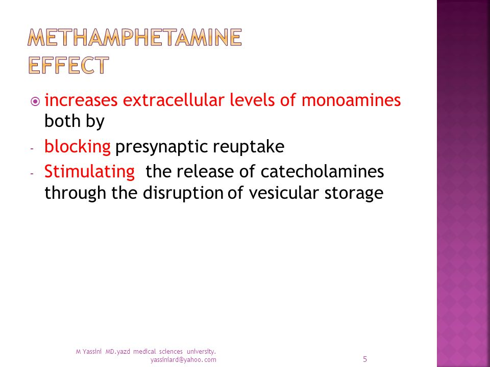  increases extracellular levels of monoamines both by - blocking presynaptic reuptake - Stimulating the release of catecholamines through the disruption of vesicular storage M Yassini MD.yazd medical sciences university.