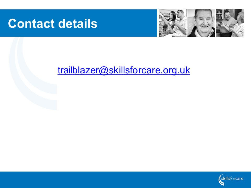 Contact details trailblazer@skillsforcare.org.uk