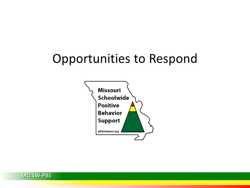 Opportunities to Respond MO SW-PBS