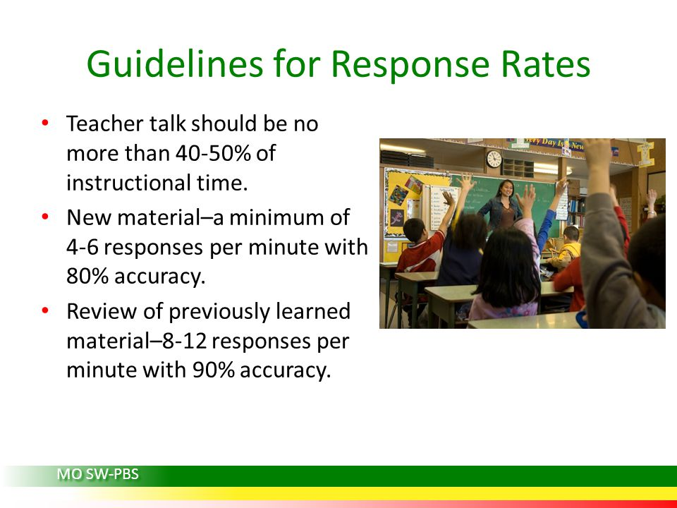 Guidelines for Response Rates Teacher talk should be no more than 40-50% of instructional time.