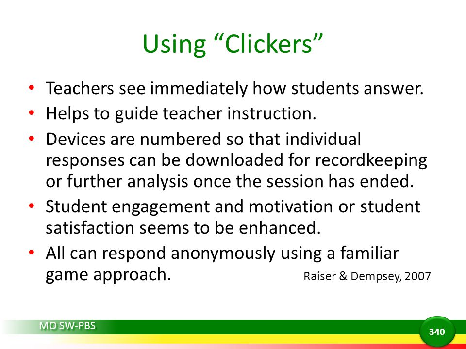 Using Clickers Teachers see immediately how students answer.