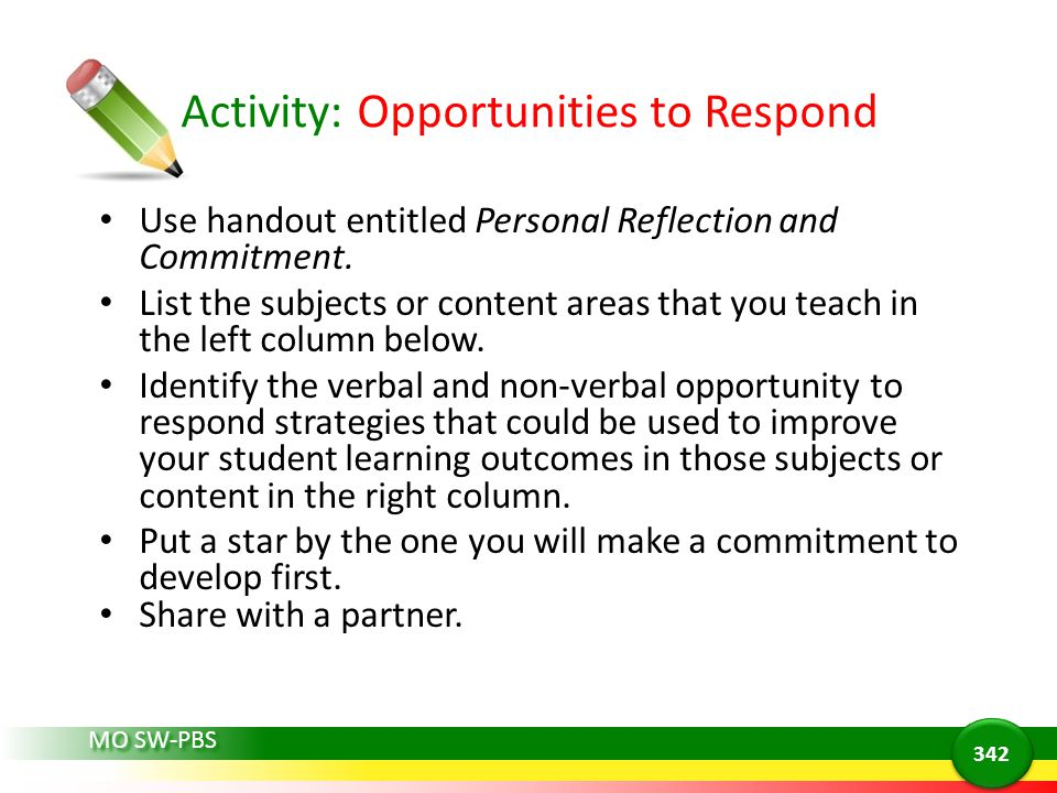 MO SW-PBS Activity: Opportunities to Respond Use handout entitled Personal Reflection and Commitment.