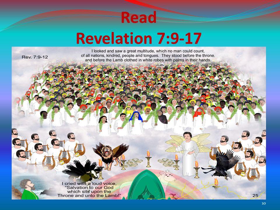 Read Revelation 7:9-17 10