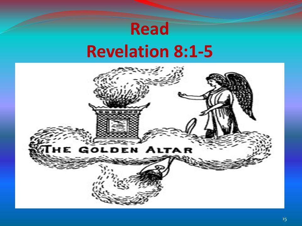 Read Revelation 8:1-5 15