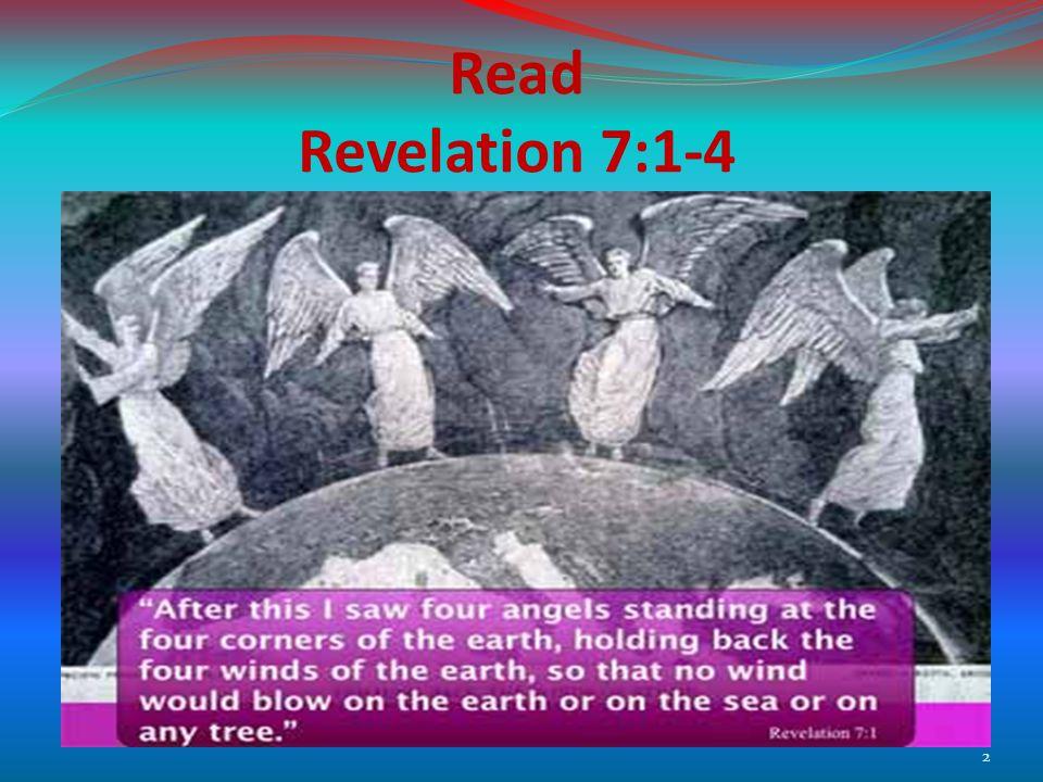 Read Revelation 7:1-4 2