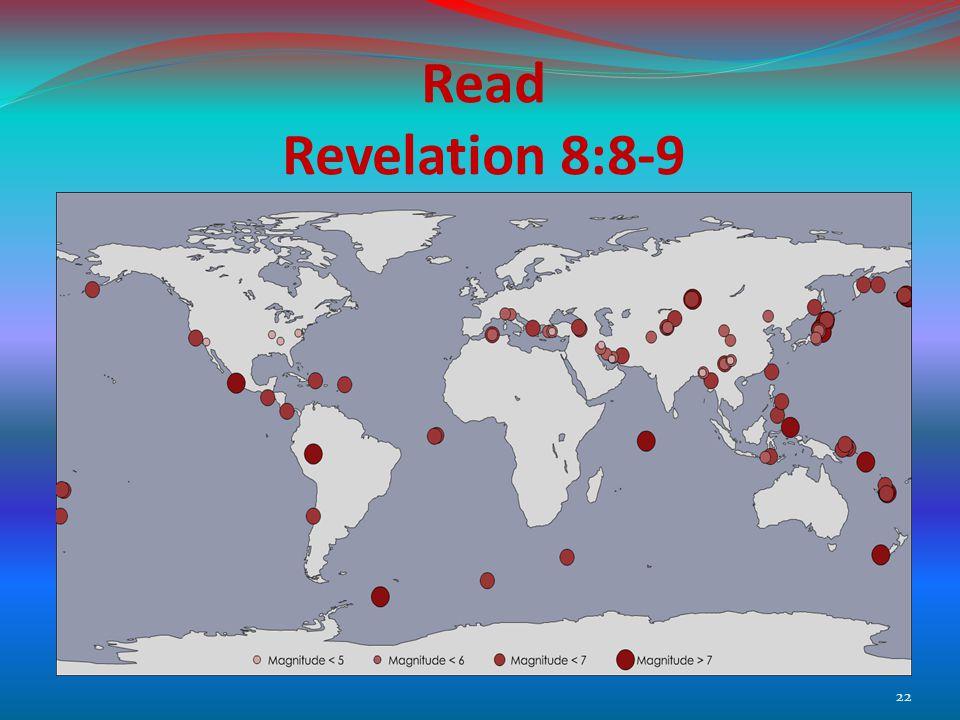 Read Revelation 8:8-9 22