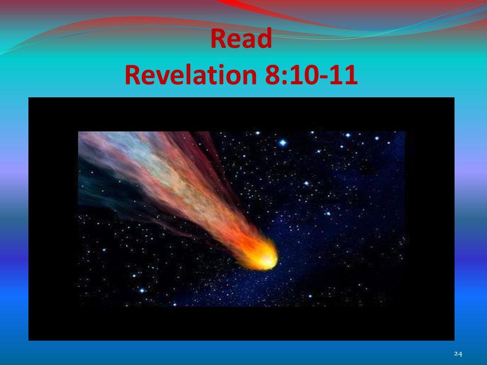 Read Revelation 8:10-11 24