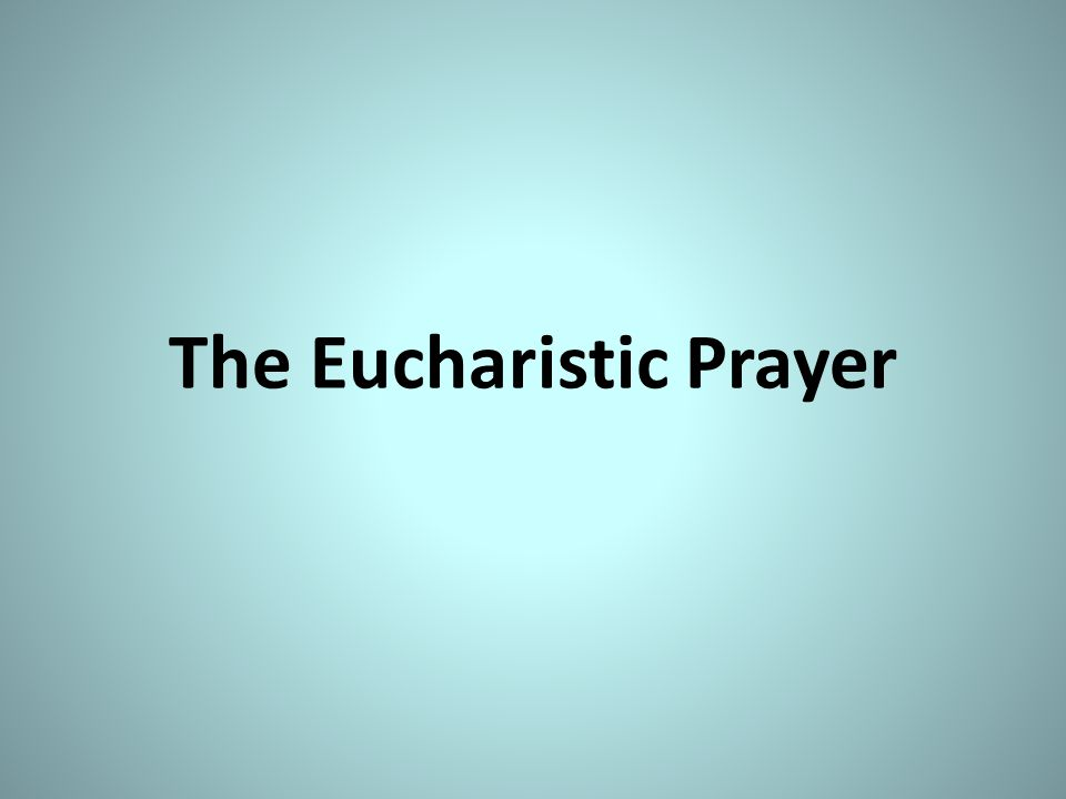The new translation into English affects the entire collection of Eucharistic Prayers.