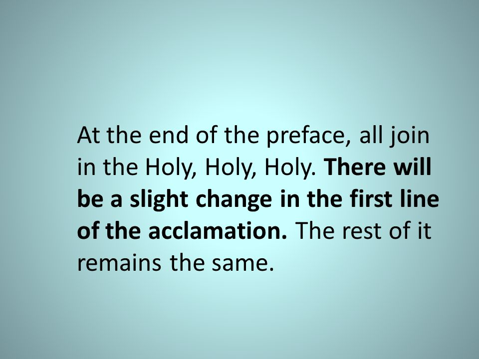 NEW ACCLAMATIONS: We proclaim your death, O Lord, and profess your Resurrection until you come again.