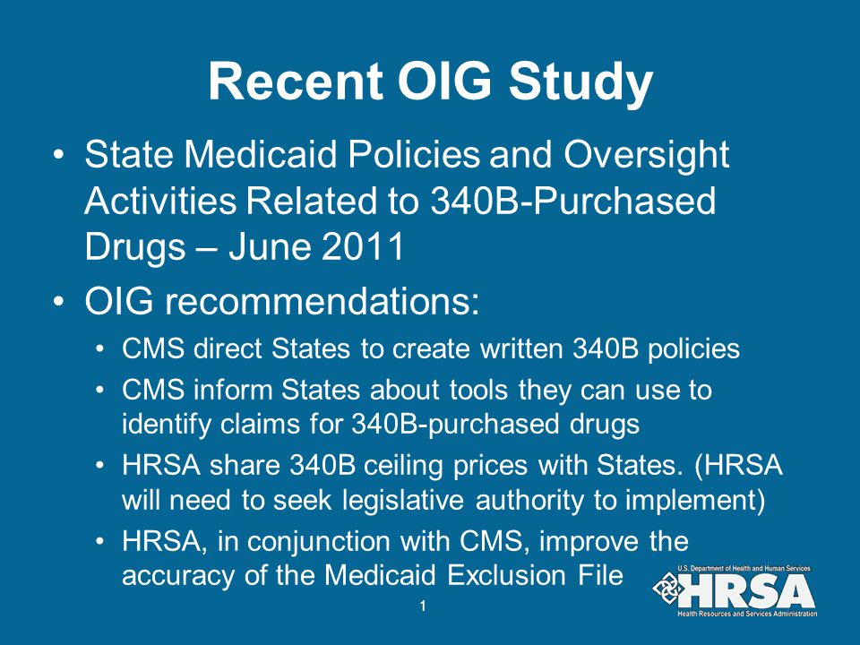 Recent OIG Study State Medicaid Policies and Oversight Activities Related to 340B-Purchased Drugs – June 2011 OIG recommendations: CMS direct States t
