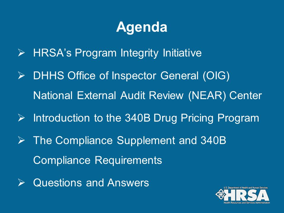 HRSA's Program Integrity Initiative The Administrator launched the HRSA Program Integrity Initiative (PII) in June 2010.