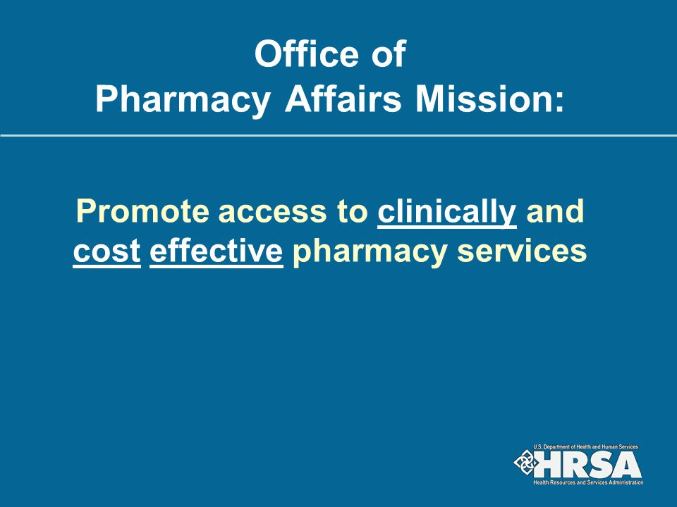 340B Program: Overview and Benefits Provides discounts on outpatient drugs to certain safety-net covered entities Average savings of 25-50%  Savings may be used to:  Reduce price of pharmaceuticals for patients  Expand services offered to patients  Provide services to more patient Estimated $6 billion dollars in 340B drug purchases last year Manufacturers that participate in Medicaid must also participate in the 340B Program
