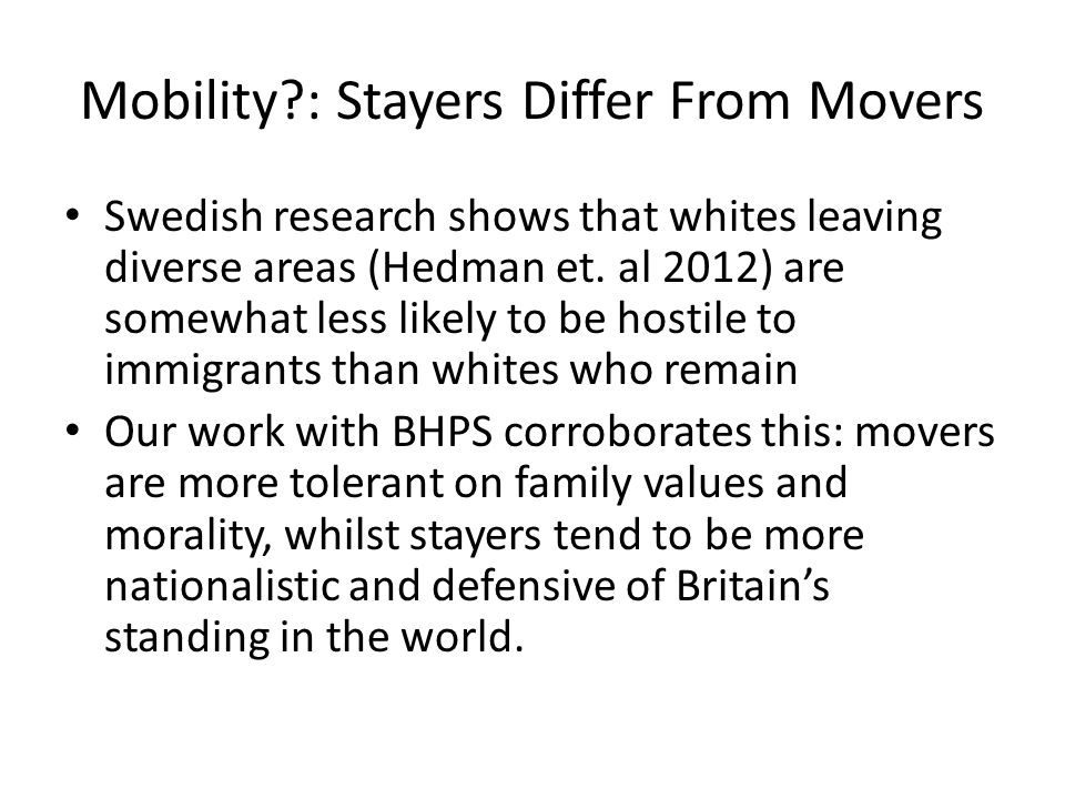 Mobility?: Stayers Differ From Movers Swedish research shows that whites leaving diverse areas (Hedman et.